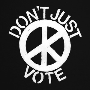 Don't (Just) Vote