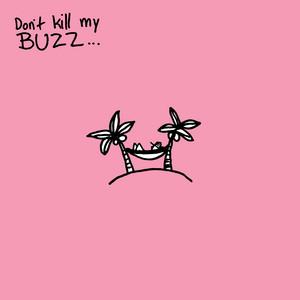 Don't Kill My Buzz... EP