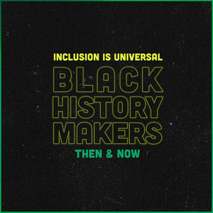Black History Makers: Then & Now
