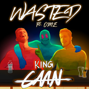 Wasted by King CAAN, OMZ