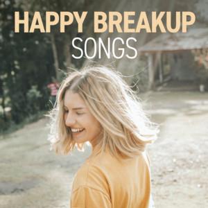 Happy Breakup Songs
