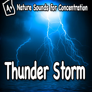 Thunder Storm Cracks and Rolls for Clear Thinking