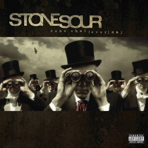 Come What(ever) May [10th Anniversary Edition] - Stone Sour