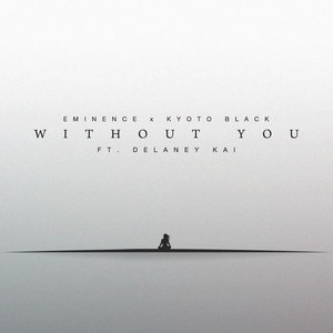 Without You (feat. Delaney Kai)