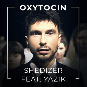 Oxytocin - Chemical Remix by Shedizer, Yazik