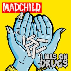 I Was on Drugs
