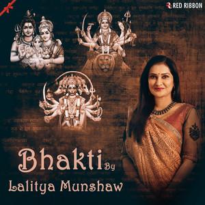 Bhakti By Lalitya Munshaw album