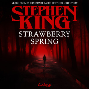 Music from the Podcast Based on the Short Story Strawberry Spring by Stephen King