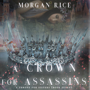 A Crown for Assassins (A Throne for Sisters—Book Seven) Audiobook