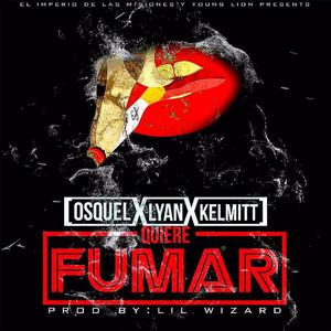 Quiere Fumar (feat. Lyan & Kelmitt)