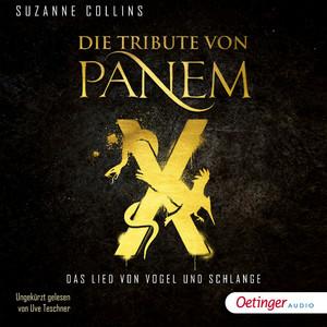 Die Tribute von Panem X. Das Lied von Vogel und Schlange Hörbuch kostenlos