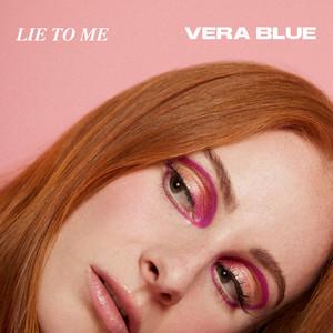 Lie To Me by Vera Blue