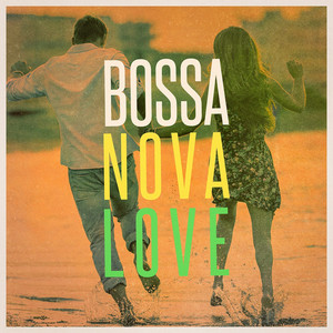 Bossa Nova Love (The Chill Playlist) album