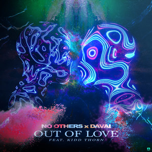 No Others X Davai Feat. Kidd Thorn - Out Of Love