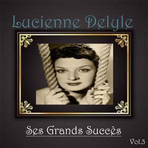 Lucienne delyle - ses grands succès, vol. 3 album