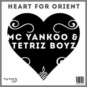 Heart for Orient by MC Yankoo, Tetriz Boyz