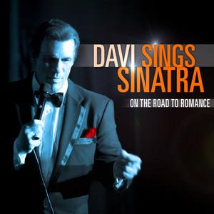 Davi Sings Sinatra - On The Road to Romance
