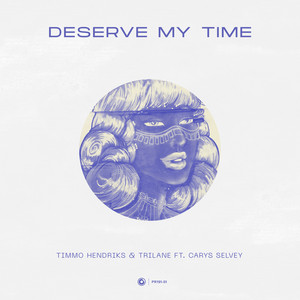 Deserve My Time