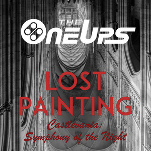 """Lost Painting (From """"Castlevania Symphony of the Night"""") by The OneUps"""