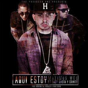 Aqui Estoy (feat. Baby Rasta y Gringo)