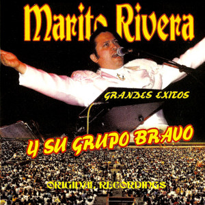 Mentiras by Marito Rivera Y Su Grupo Bravo
