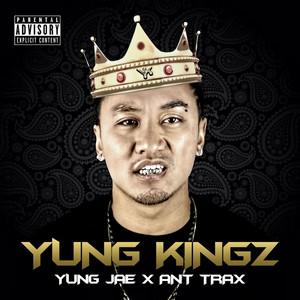 Yung Kingz by Yung Jae, Ant Trax, Thai VG, Russ Coson