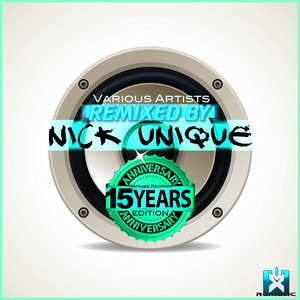 Rgmusic Records 15 Years Anniversary Edition (Remixed by Nick Unique)