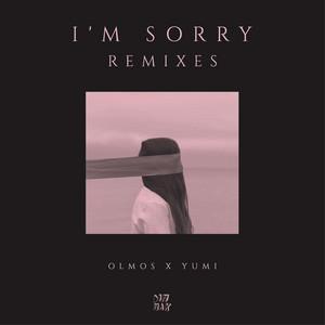 I'm Sorry (feat. YUMI) [Remixes]
