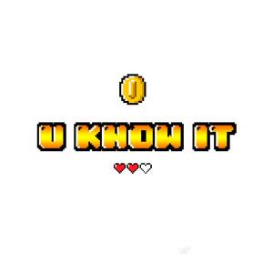 U Know It