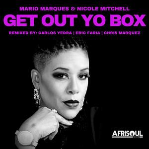 Get Out Yo Box (Remixes)