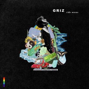 Ride Waves - GRiZ