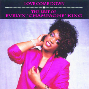 """Love Come Down - Single Version by Evelyn """"Champagne"""" King"""