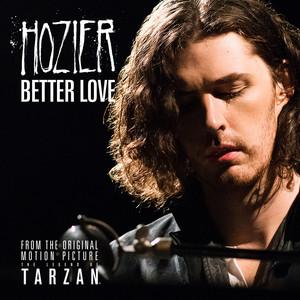 Better Love - From The Legend of Tarzan - Single version by Hozier