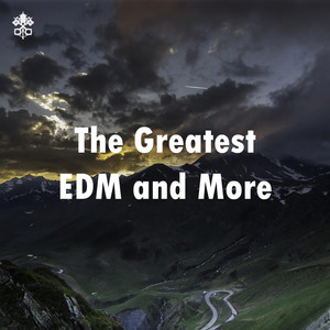 The Greatest EDM and More