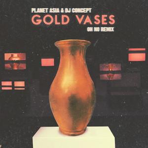 Gold Vases (Oh No Remix)