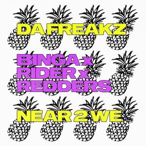 Da Freakz/Near 2 We
