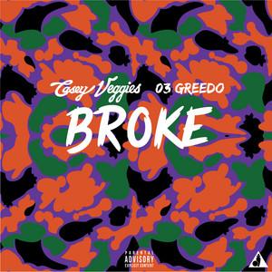 Broke (feat. 03 Greedo)