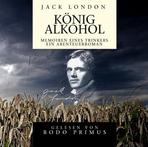 Jack London: König Alkohol Audiobook