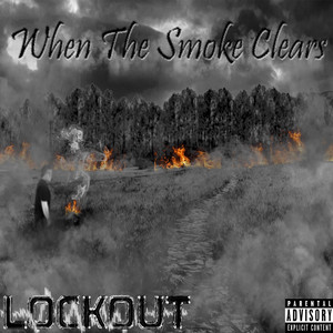 When the Smoke Clears by Lockout