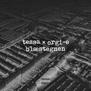 Tessa, Orgi-E - Blæstegnen (feat. Orgi-E)