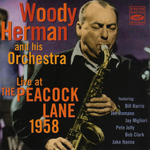 Woody Herman and His Orchestra Live at the Peacock Lane, 1958 album