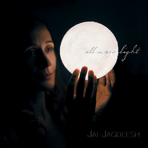 All is Now Light - Jai-Jagdeesh