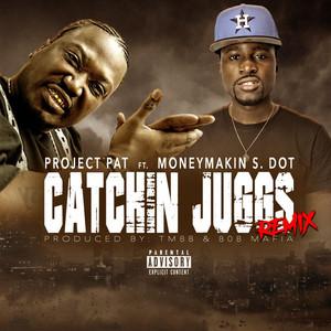 Catchin Juggs (Remix) [feat. MoneyMakin S-Dot]