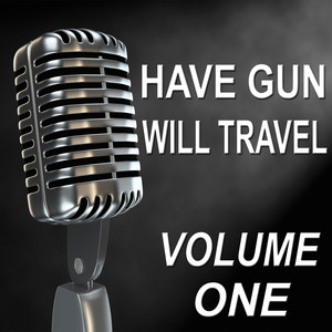 Have Gun Will Travel - Old Time Radio Show, Vol. One Audiobook