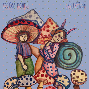 Soccer Mommy & Friends Singles Series, Vol. 3: Gentle Dom