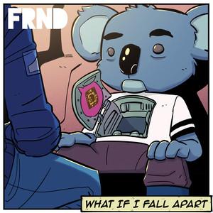 What If I Fall Apart