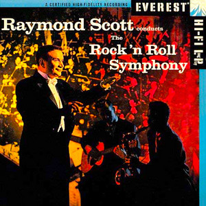 Raymond Scott Conducts the Rock 'n Roll Symphony album