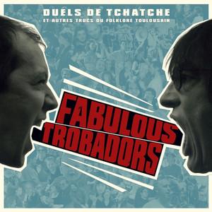 Duels de tchatche  - Fabulous Trobadors