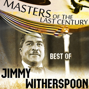 Masters Of The Last Century: Best of Jimmy Witherspoon album