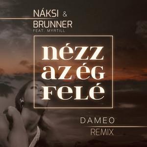 Nézz az ég felé (Dameo Remix)